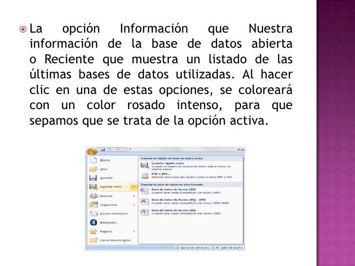  La   opción  Información     que    Nuestra información de la base de datos abierta o Reciente que muestra un listado de...