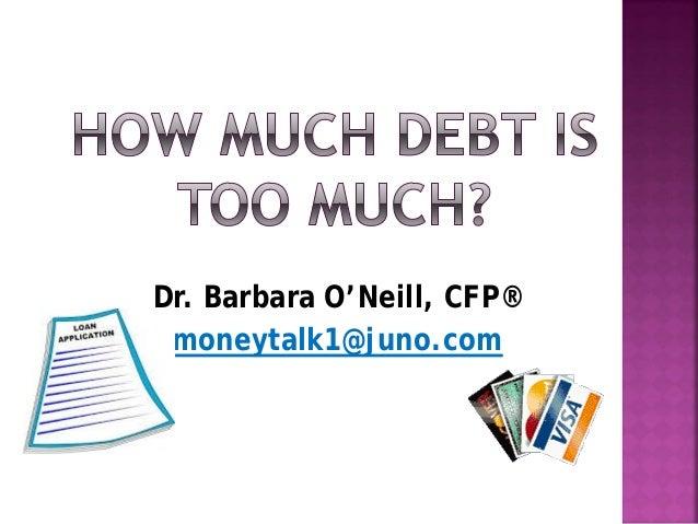 Dr. Barbara O'Neill, CFP® moneytalk1@juno.com