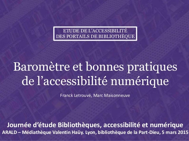 Journée d'information Bibliothèques, accessibilité et numérique organisée par l'ARALD et la Médiathèque Valentin Haüy L'ac...