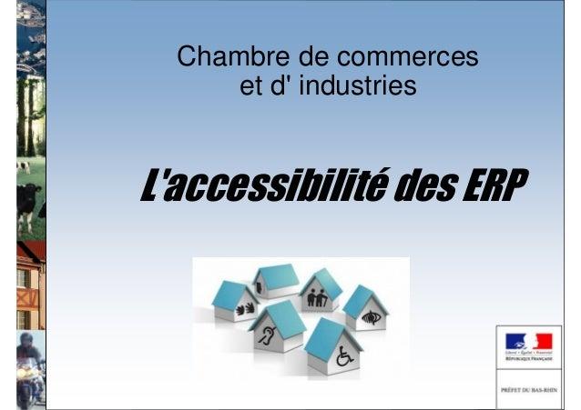 Chambre de commerces      et d industriesLaccessibilité des ERP