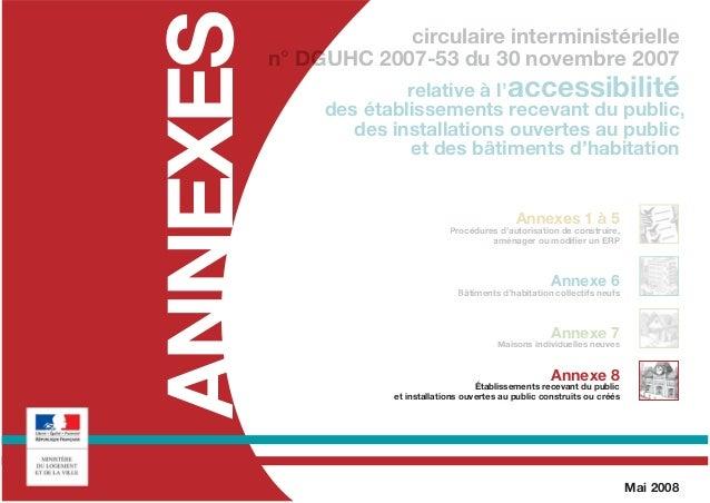 81 circulaire interministérielle n° DGUHC 2007-53 du 30/11/07 | ANNEXE 8 Sommaire ANNEXE 8 Accessibilité des établissement...