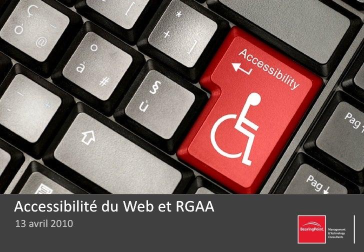 Accessibilité du Web et RGAA 13 avril 2010