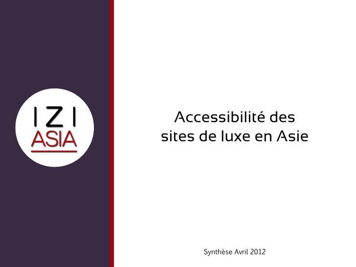 Accessibilité dessites de luxe en Asie      Synthèse Avril 2012