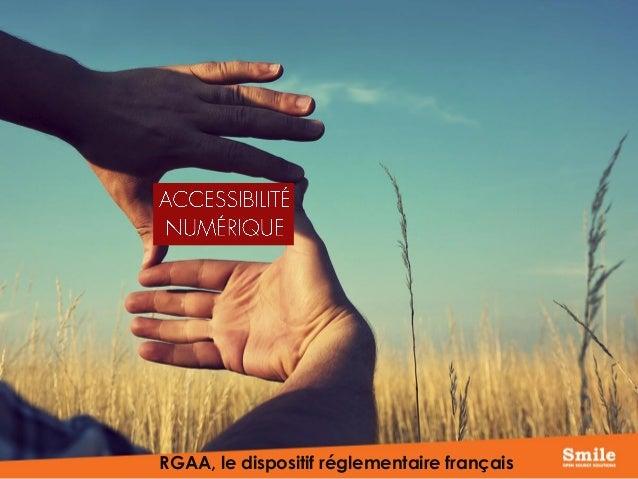 RGAA, le dispositif réglementaire français