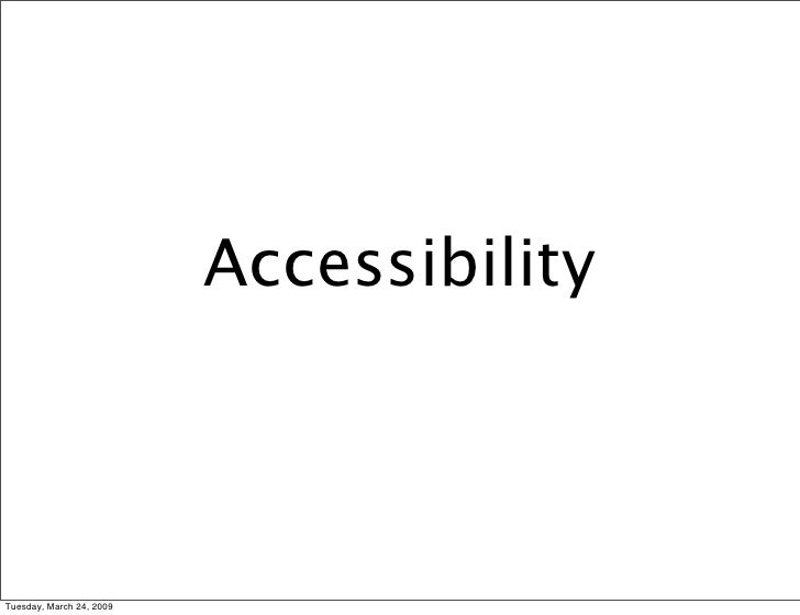 Accessibility    Tuesday, March 24, 2009