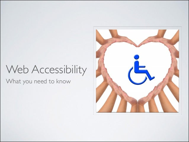 Web Accessibility What you need to know