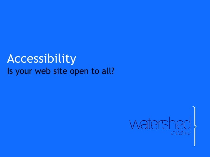 Accessibility Is your web site open to all?