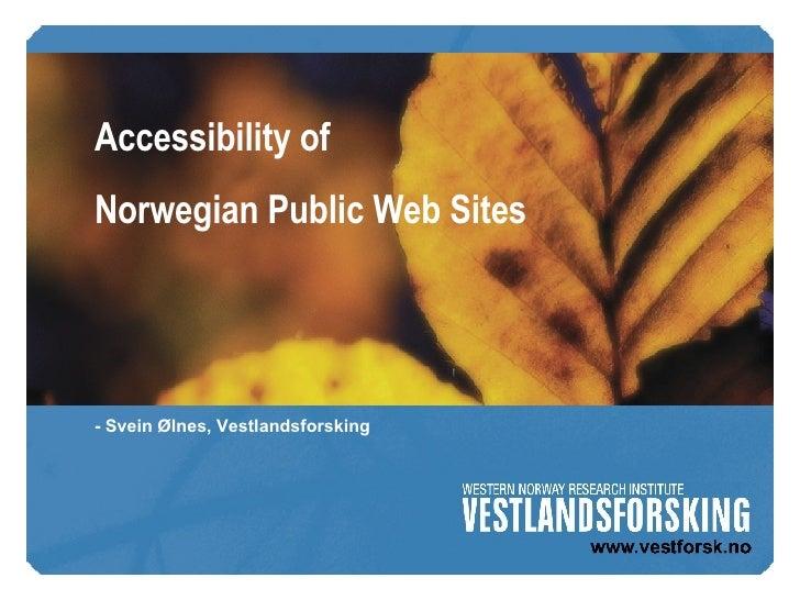 Accessibility of  Norwegian Public Web Sites - Svein Ølnes, Vestlandsforsking