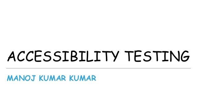 MANOJ KUMAR KUMAR ACCESSIBILITY TESTING