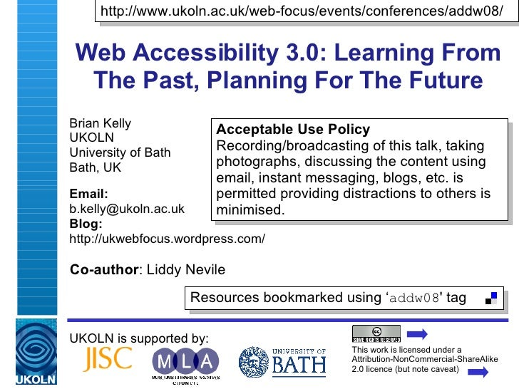 Web Accessibility 3.0: Learning From The Past, Planning For The Future Brian Kelly UKOLN University of Bath Bath, UK Email...
