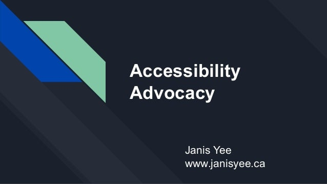 Accessibility Advocacy Janis Yee www.janisyee.ca
