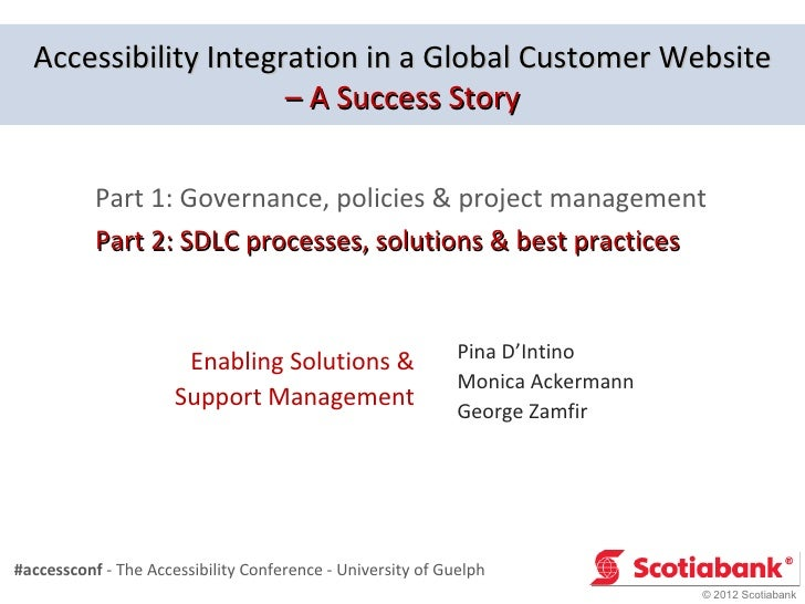 Accessibility Integration in a Global Customer Website                      – A Success Story           Part 1: Governance...