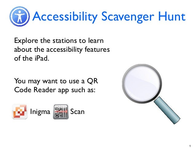 Accessibility Scavenger HuntExplore the stations to learnabout the accessibility featuresof the iPad.You may want to use a...
