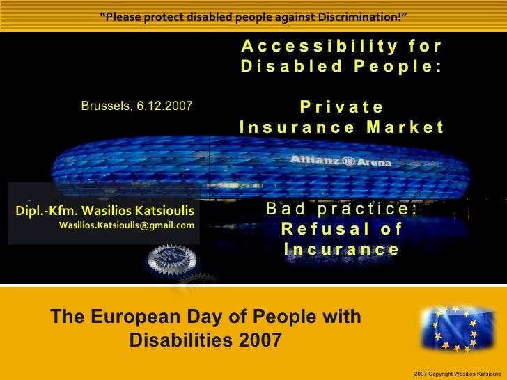 """ Please protect disabled people against Discrimination!"" Dipl.-Kfm. Wasilios Katsioulis [email_address] 2007 Copyright Wa..."