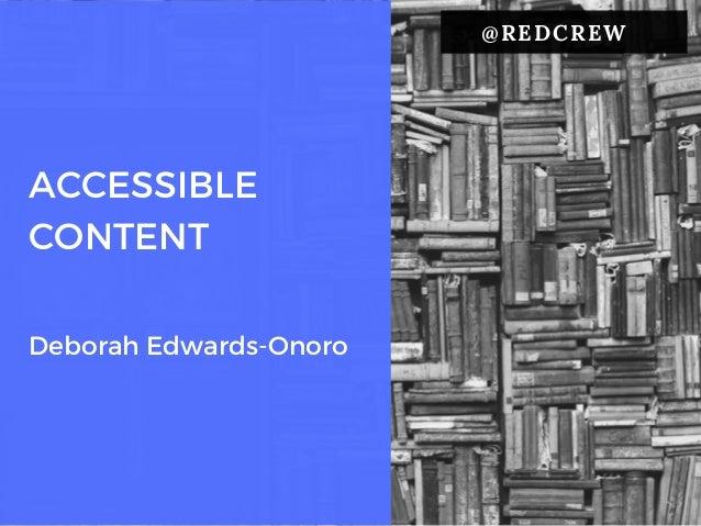 ACCESSIBLE CONTENT @REDCREW Deborah Edwards-Onoro
