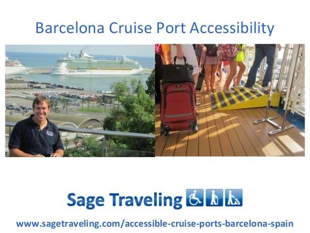 Barcelona Cruise Port Accessibilitywww.sagetraveling.com/accessible-cruise-ports-barcelona-spain