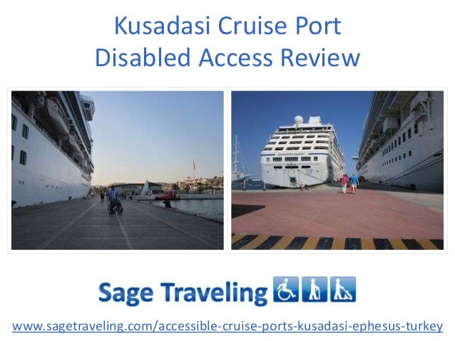 Kusadasi Cruise Port Disabled Access Review www.sagetraveling.com/accessible-cruise-ports-kusadasi-ephesus-turkey