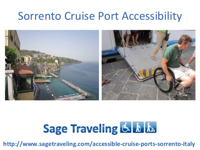 Sorrento Cruise Port Accessibilityhttp://www.sagetraveling.com/accessible-cruise-ports-sorrento-italy