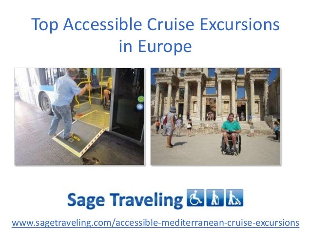 Top Accessible Cruise Excursions in Europe  www.sagetraveling.com/accessible-mediterranean-cruise-excursions