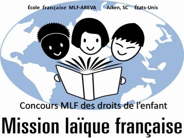 École française MLF-AREVA Aiken, SC États-Unis Concours MLF des droits de l'enfant