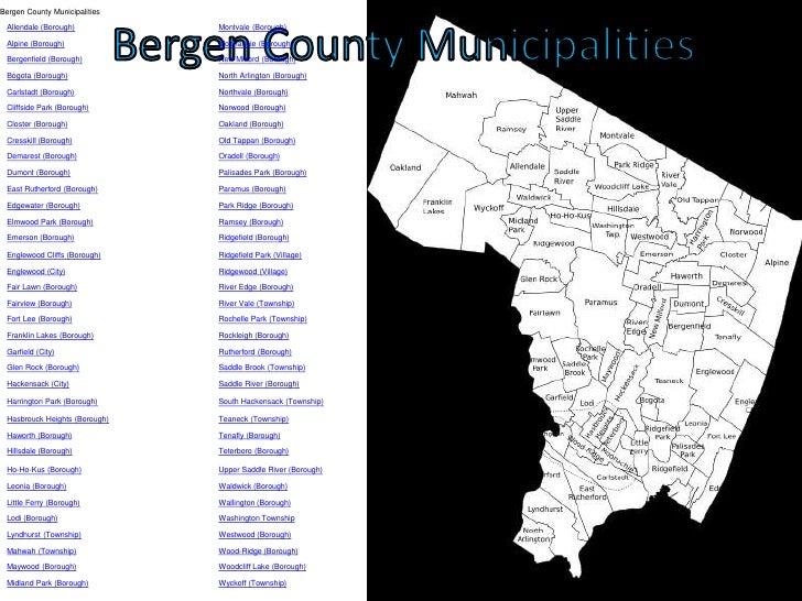 Bergen County Municipalities   Allendale (Borough)           Montvale (Borough)   Alpine (Borough)              Moonachie ...