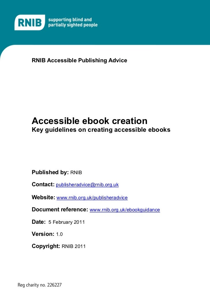 RNIB Accessible Publishing AdviceAccessible ebook creationKey guidelines on creating accessible ebooksPublished by: RNIBCo...
