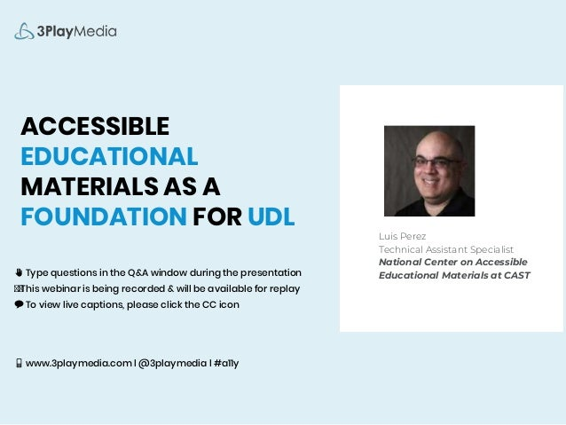 ACCESSIBLE EDUCATIONAL MATERIALS AS A FOUNDATION FOR UDL ✋ Type questions in the Q&A window during the presentation ⏺⏺This...