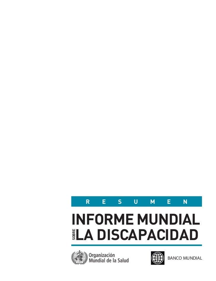 R   E   S   U   M   E    NINFORME MUNDIAL LA DISCAPACIDAD    DISCAPACIDADSOBRE                            BANCO MUNDIAL