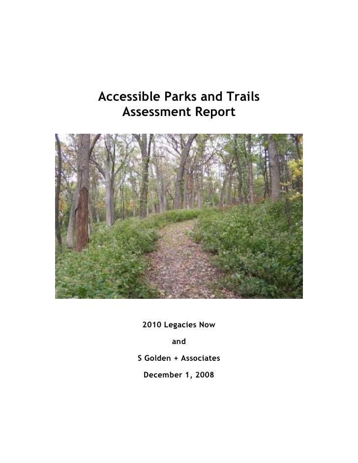 Accessible Parks and Trails    Assessment Report            2010 Legacies Now                and        S Golden + Associa...