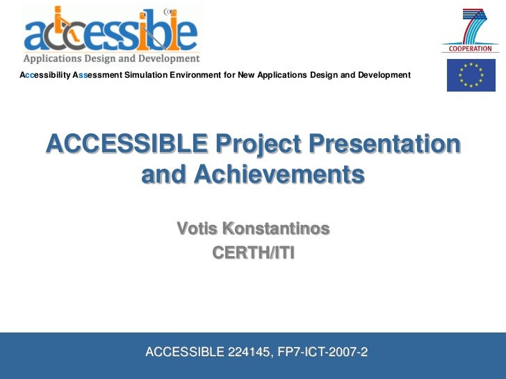 Accessibility Assessment Simulation Environment for New Applications Design and Development      ACCESSIBLE Project Presen...