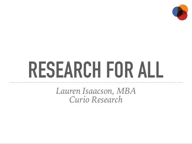 RESEARCH FOR ALL Lauren Isaacson, MBA Curio Research