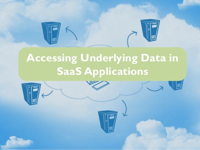 Accessing Underlying Data in SaaS Applications