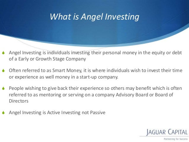 an angel investor with an agenda View angel investment presentations online, safely and virus-free locating an angel investor willing to invest in our business may be the best way to go.