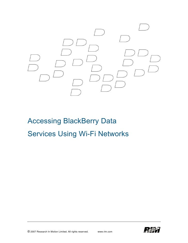 Accessing BlackBerry Data Services Using Wi-Fi Networks     © 2007 Research In Motion Limited. All rights reserved.   www....