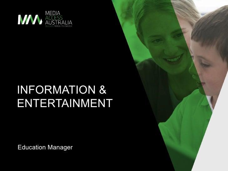 Anne McGrath <ul><li>Education Manager </li></ul>CAPTIONS  INFORMATION & ENTERTAINMENT