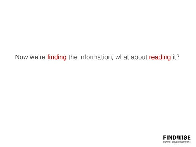 Now we're finding the information, what about reading it?