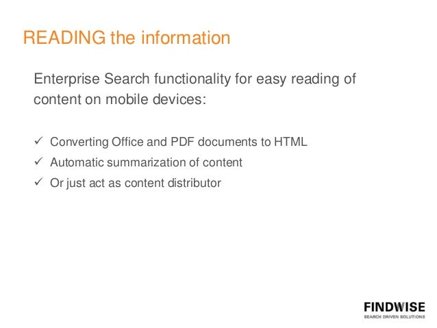 READING the information Enterprise Search functionality for easy reading of content on mobile devices:  Converting Office...