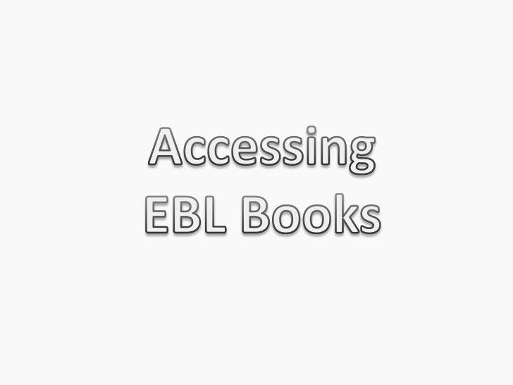 Accessing <br />EBL Books<br />