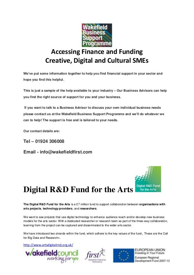 Accessing Finance and Funding Creative, Digital and Cultural SMEs We've put some information together to help you find fin...