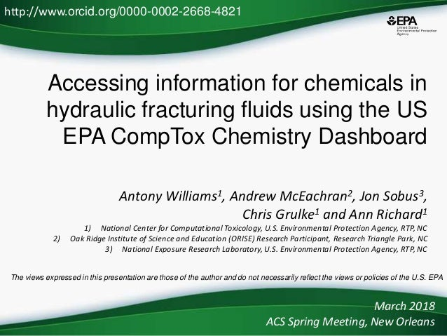 Accessing information for chemicals in hydraulic fracturing fluids using the US EPA CompTox Chemistry Dashboard Antony Wil...