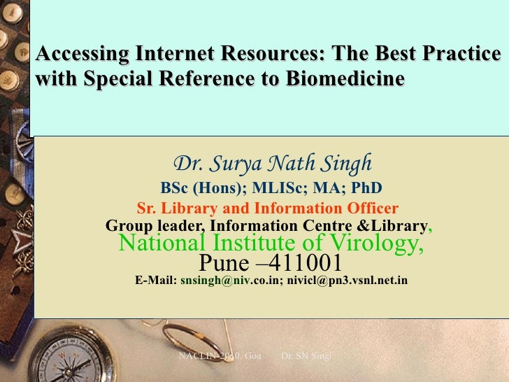 Accessing Internet Resources: The Best Practice with Special Reference to Biomedicine   Dr. Surya Nath Singh BSc (Hons); M...