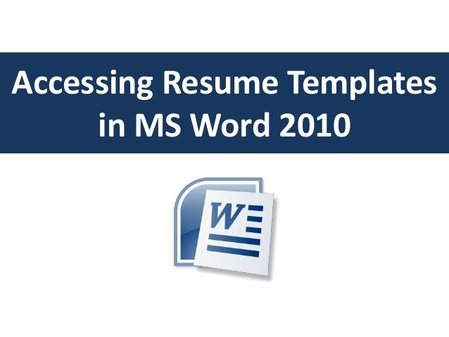 Accessing resume templates in word 2010 – Resume Template Word 2010