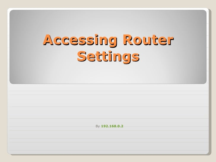 Accessing Router Settings By  192.168.0.2