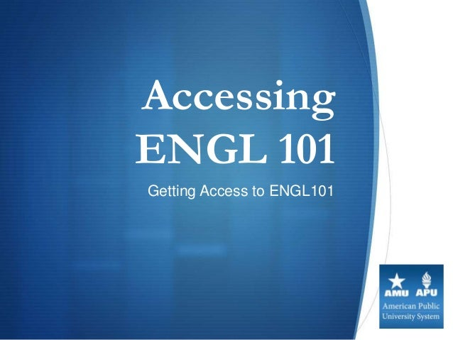 AccessingENGL 101Getting Access to ENGL101                            S
