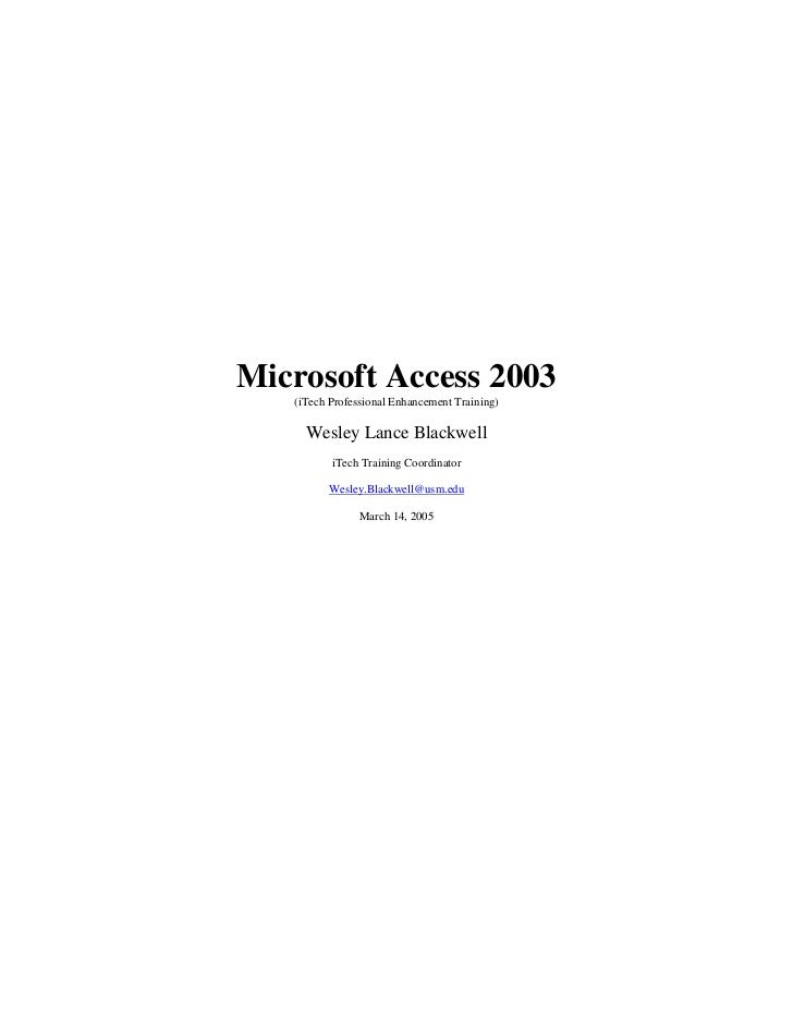 Microsoft Access 2003   (iTech Professional Enhancement Training)     Wesley Lance Blackwell          iTech Training Coord...