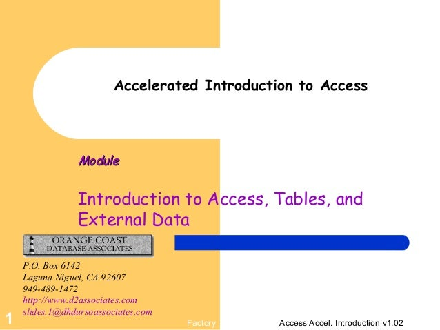 Factory Access Accel. Introduction v1.021 Accelerated Introduction to Access ModuleModule Introduction to Access, Tables, ...
