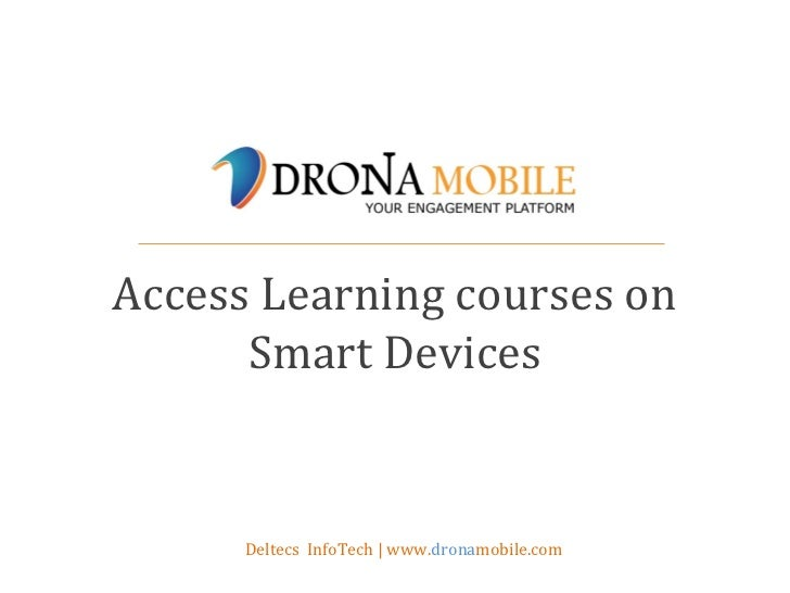 Access Learning courses on      Smart Devices      Deltecs InfoTech | www.dronamobile.com