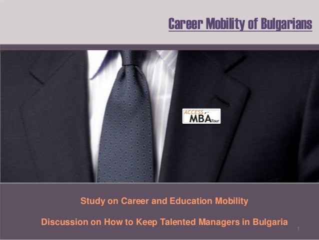 Career Mobility of Bulgarians        Study on Career and Education MobilityDiscussion on How to Keep Talented Managers in ...