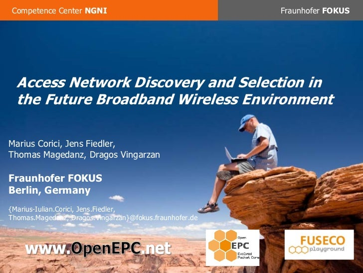 Competence Center NGNI                                   Fraunhofer FOKUS    Access Network Discovery and Selection in    ...