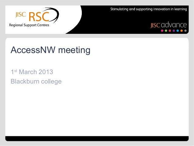 AccessNW meeting1st March 2013Blackburn college